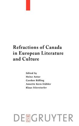 Refractions of Canada in European Literature and Culture