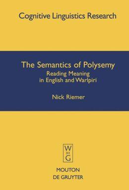 Semantics of Polysemy: Reading Meaning in English and Warlpiri
