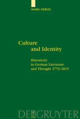 Culture and Identity: Historicity in German Literature and Thought 1770-1815