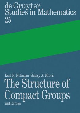The Structure of Compact Groups: A Primer for Students, a Handbook for the Expert