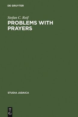 Problems with Prayers: Studies in the Textual History of Early Rabbinic Liturgy