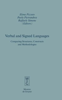 Verbal and Signed Languages: Comparing Structures, Constructs and Methodologies