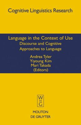 Language in the Context of Use : Discourse and Cognitive Approaches to Language