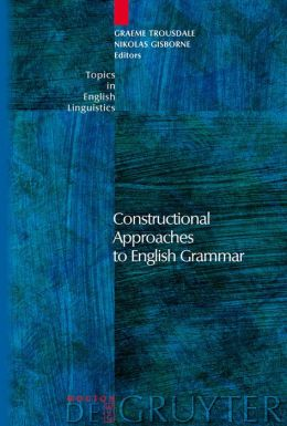 Constructional Approaches to English Grammar