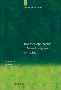 Two-Step Approaches to Natural Language Formalism