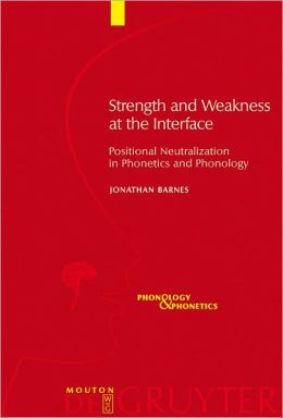 Strength and Weakness at the Interface: Positional Neutralization in Phonetics and Phonology