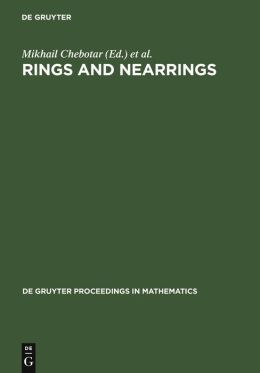 Rings and Nearrings: Proceedings of the International Conference of Algebra in Memory of Kostia Beidar, Tainan, Taiwan, March 6-12, 2005