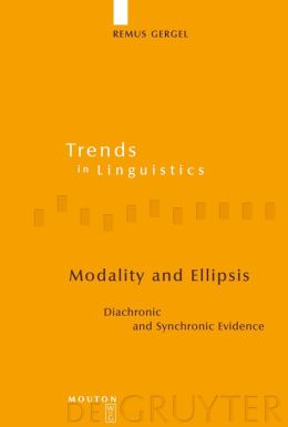 Modality and Ellipsis : Diachronic and Synchronic Evidence