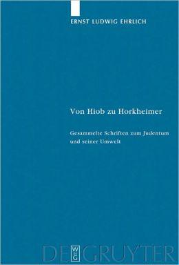 Von Hiob zu Horkheimer: Gesammelte Schriften zum Judentum und seiner Umwelt