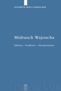 Midrasch Wajoscha: Edition Tradition Interpretation