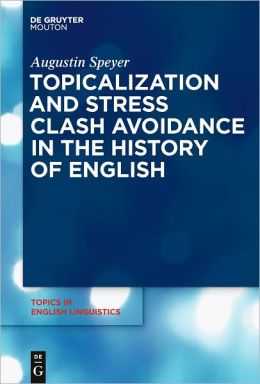 Topicalization and Stress Clash Avoidance in the History of English