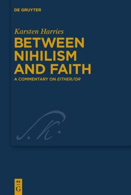 Between Nihilism and Faith: A Commentary in Either/or