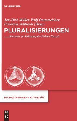 Pluralisierungen: Konzepte zur Erfassung der Fruhen Neuzeit