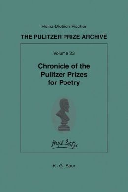 Chronicle of the Pulitzer Prizes for Poetry: Discussions, Decisions and Documents