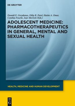 Adolescent Medicine: Pharmacotherapeutics in General, Mental and Sexual Health