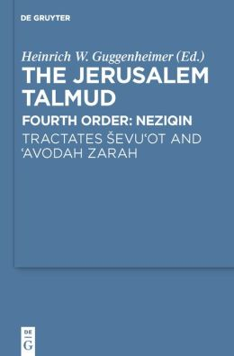 The Jerusalem Talmud: Fourth Order: Neziqin