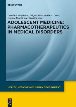 Adolescent Medicine: Pharmacotherapeutics in Medical Disorders: Pharmacotherapeutics in Medical Disorders