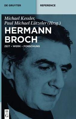 Hermann Broch: Leben - Werk - Wirkung