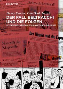 Der Fall Beltracchi Und die Folgen: Interdisziplinare Falschungsforschung Heute