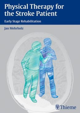 Physical Therapy for the Stroke Patient