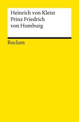 Prinz Friedrich von Homburg: Ein Schauspiel