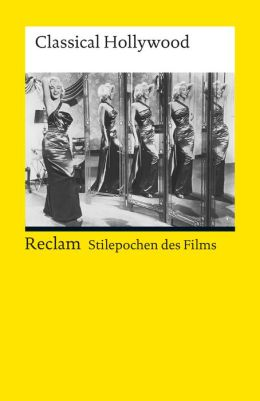 Stilepochen des Films. Classical Hollywood