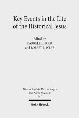 Key Events in the Life of the Historical Jesus: A Collaborative Exploration of Contexts & Coherence