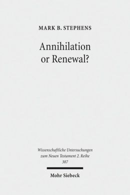 Annihilation or Renewal?: The Meaning & Function of New Creation in the Book of Revelation