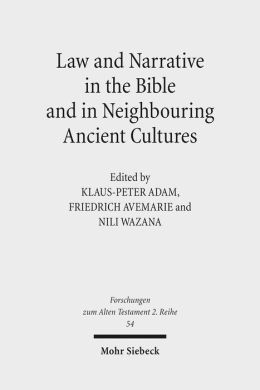 Law & Narrative in the Bible & in Neighbouring Ancient Cultures