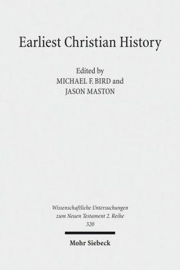 Earliest Christian History: History, Literature & Theology