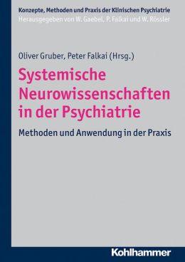 Systemische Neurowissenschaften in der Psychiatrie: Methoden und Anwendung in der Praxis