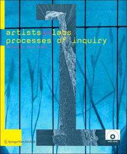 Artists-in-Labs: Processes of Inquiry <with DVD-ROM>