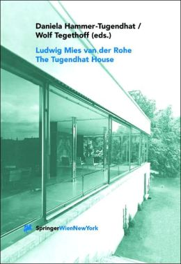 Ludwig Mies Van Der Rohe. the Tugendhat House