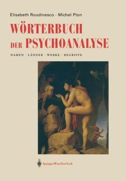 Worterbuch der Psychoanalyse: Namen, Lander, Werke, Begriffe