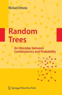Random Trees: An Interplay between Combinatorics and Probability