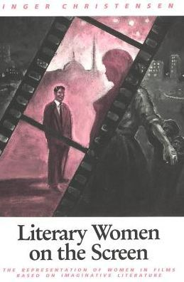 Literary Women on the Screen: The Representation of Women in Films Based on Imaginative Literature