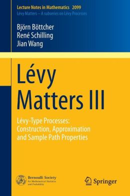 Lévy Matters III: Lévy-Type Processes: Construction, Approximation and Sample Path Properties