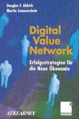 Digital Value Network: Erfolgsstrategien für die Neue Ökonomie