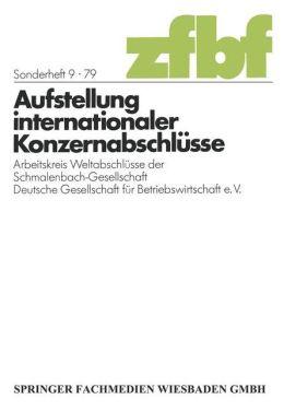 Aufstellung internationaler Konzernabschlüsse: Arbeitskreis Weltabschlüsse der Schmalenbach-Gesellschaft Deutsche Gesellschaft für Betriebswirtschaft e. V.