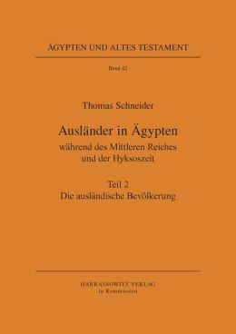 Auslinder in igypten wihrend des Mittleren Reiches und der Hyksoszeit / Die auslindische Bevilkerung