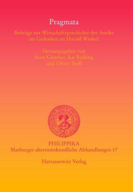 Pragmata: Beitrige zur Wirtschaftsgeschichte der Antike im Gedenken an Harald Winkel