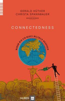 Connectedness: Warum wir ein neues Weltbild brauchen