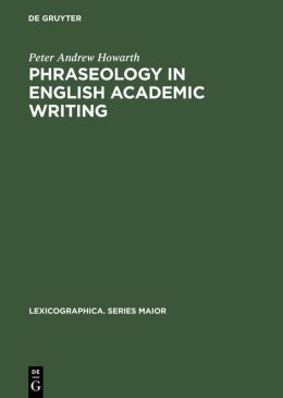 Phraseology in English Academic Writing: Some Implications for Language Learning and Dictionary Making
