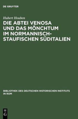 Die Abtei Venosa und das Mönchtum Im Normannisch-Staufischen Süditalien