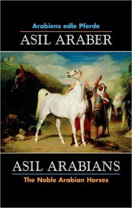 Asil Araber/Asil Arabians VI: Arabiens Edle Pferde/The Noble Arabian Horses
