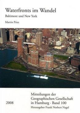 Waterfronts im Wandel: Eine vergleichende Studie der Stadte Baltimore und New York