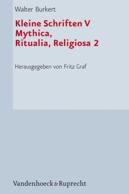 Kleine Schriften V: Mythica, Ritualia, Religiosa 2