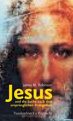 Jesus und die Suche nach dem ursprunglichen Evangelium: Aus dem Amerikanischen ubersetzt von Heinz-Dieter Knigge