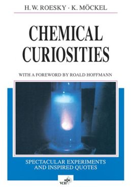 Chemical Curiosities: Spectacular Experiments and Inspired Quotes