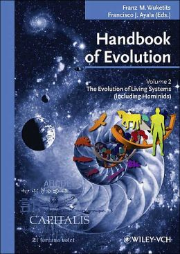 Handbook of Evolution: Volume II: The Evolution of Living Systems (including Hominids)